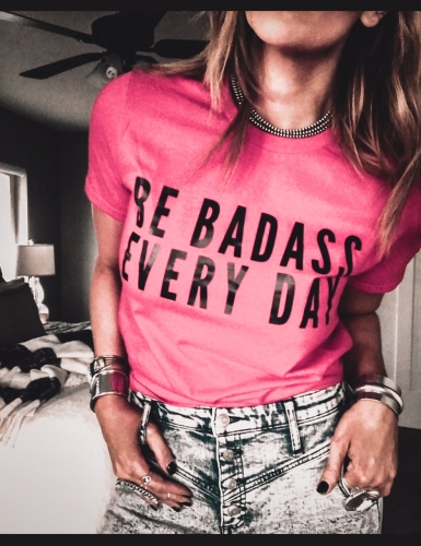 Be Badass Every Day Hot Pink